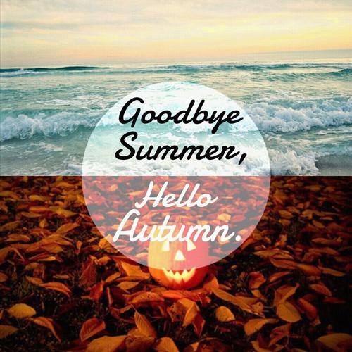 119526-Goodbye-Summer-Hello-Autumn.jpg